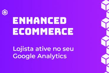 Google Analytics, como habilitar o módulo especial para Lojistas?