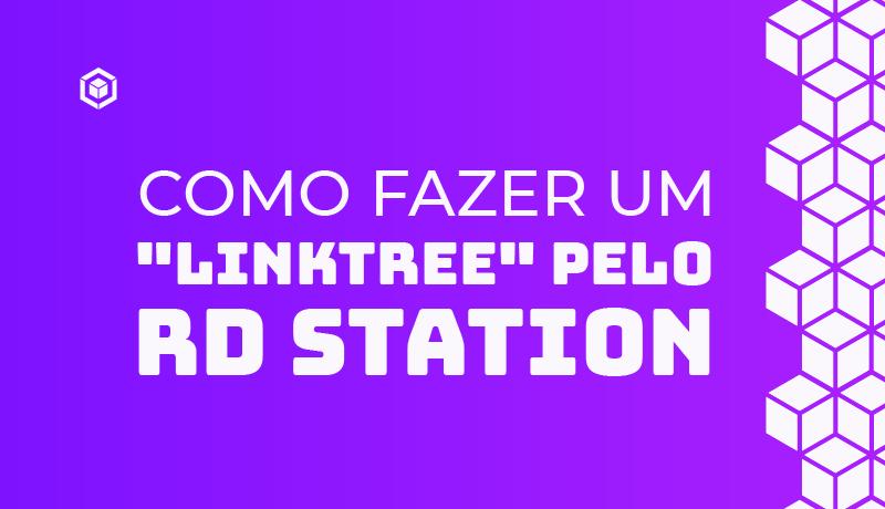 """Como fazer um """"linktree"""" para colocar na bio do Instagram pelo RD Station"""